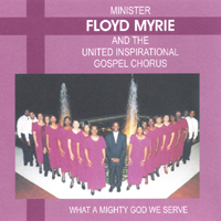 Bishop Floyd T. Myrie And The United Inspirational Gospel Chorus | What A Mighty God We Serve