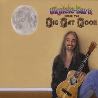 Ukulele Bartt | Under The Big Fat Moon