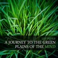 Ulf Puhls | A Journey to the Green Plains of the Mind