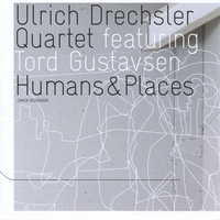 Ulrich Drechsler Quartet | Humans & Places feat. Tord Gustavsen