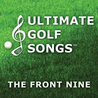 Ultimate Golf Singers | Ultimate Golf Songs: The Front Nine