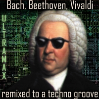 UltraMax | Bach, Beethoven, Vivaldi Remixed to a Techno Groove