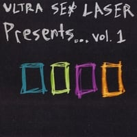 Various Artists | Ultra Sex Laser Presents, Vol. 1