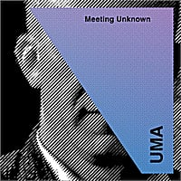 UMA | Meeting Unknown