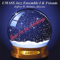 UMass Jazz Ensemble I & Friends | Jazz for the Holidays