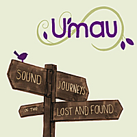 U'mau | Sound Journeys of the Lost And Found (SJLF)