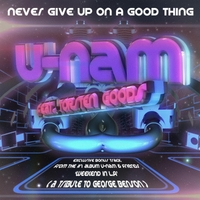 U-Nam | Never Give Up On a Good Thing
