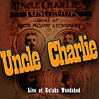 Uncle Charlie | Uncle Charlie Live at Kulaks Woodshed