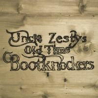 Uncle Zesty's Old Time Bootknockers | Family Business