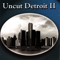 Various Artists | Uncut Detroit II