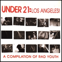 Under 21: Los Angeles! | A Compilation Of Rad Youth