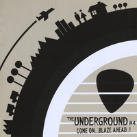 Various Artists | The Underground #4 Come On...Blaze Ahead..!