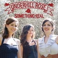 Underhill Rose | Something Real