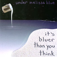 Under Melissa Blue | It's Bluer Than You Think