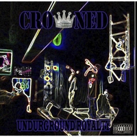 Undurground Royalty | Crowned