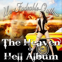 Unfadeable Outlaw | Heaven or Hell