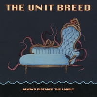 The Unit Breed | Always Distance the Lonely