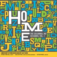 University of Missouri Concert Jazz Band | Home: The Columbia MO Sessions, Vol. 1