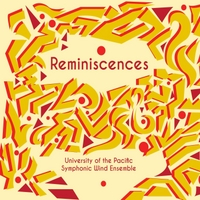 University of the Pacific Symphonic Wind Ensemble | Reminiscences