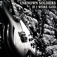 Unknown Soldiers | If I Were God