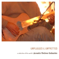 Various Artists | Unplugged & Unfretted: A Collection of the World's Acoustic Fretless Guitarists