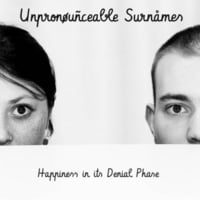 Unpronounceable Surnames | Happiness in Its Denial Phase