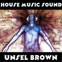 Unsel Brown | House Music Sound