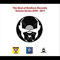 Unsel Brown, Jared Bowing & Tony Brown | The Best of Brothers Records (Techno Series 2009 - 2011, Vol. 1)