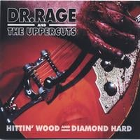 Dr. Rage & The Uppercuts | Hittin' Wood and Diamond Hard