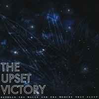 The Upset Victory | Between the Walls and the Worlds that Sleep