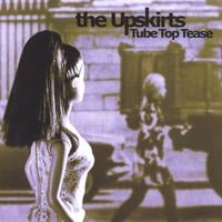 The Upskirts | Tube Top Tease