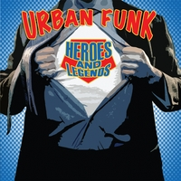Urban Funk | Heroes And Legends