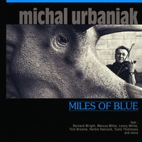 Michal Urbaniak | Miles Of Blue