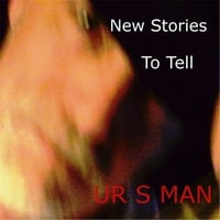 Ur S Man | New Stories to Tell