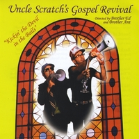 Uncle Scratch's Gospel Revival | Kickin' the devil in the balls