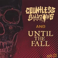 Until The Fall/Countless Shadows | Split CD