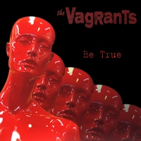The Vagrants | Be true