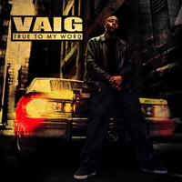 Vaig | True to My Word