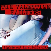 The Valentine Failures | Lights Out in Suicide City