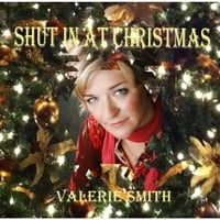 Valerie Smith | Shut in At Christmas