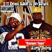 Valet & Kurty Durty | If U Don't Like It So What