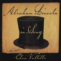 Chris Vallillo | Abraham Lincoln in Song