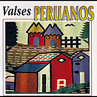 Various Artists | Valses Peruanos