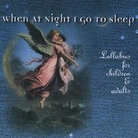 Mary VanArsdel | When At Night I Go To Sleep, lullabies for children and adults