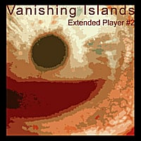 Vanishing Islands | Extended Player #2