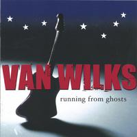 Van Wilks | Running From Ghosts