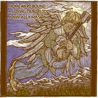 Various Artists | Homeward Bound: A Loving Tribute to John-Alex Mason