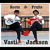 Vasti Jackson | Roots and Fruits - Single