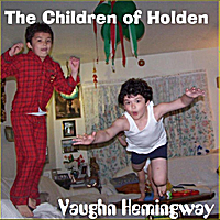 Vaughn Hemingway | The Children of Holden