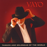 Vayo | Tangos And Milongas Of The World